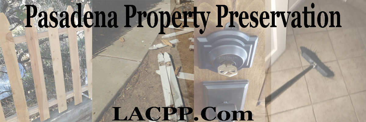 Property Preservation Pasadena